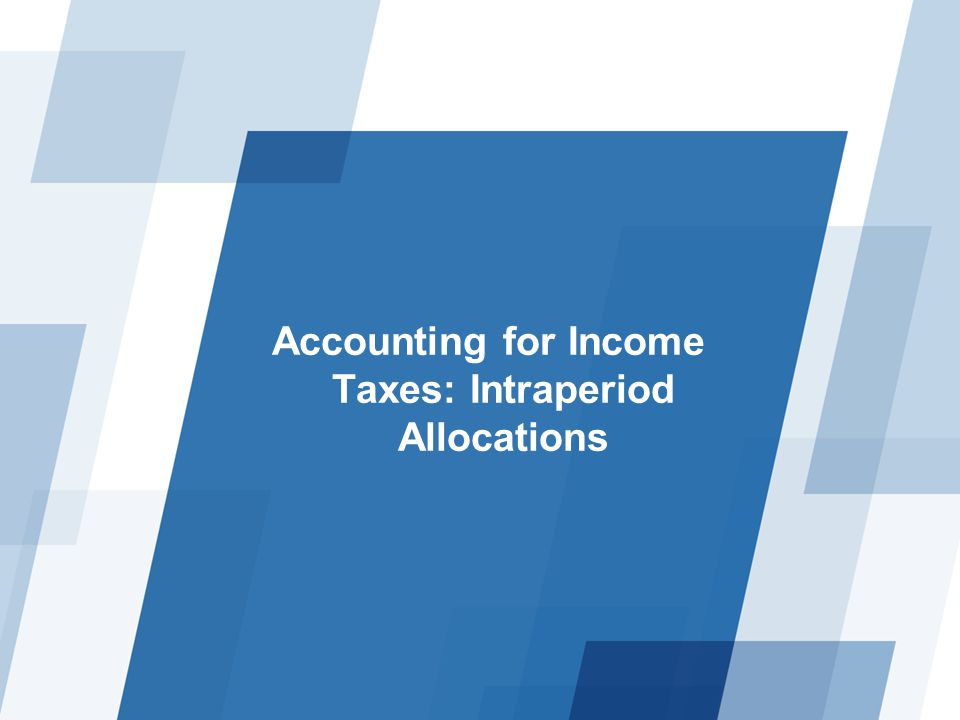 Accounting for Income Taxes: Intraperiod Allocations