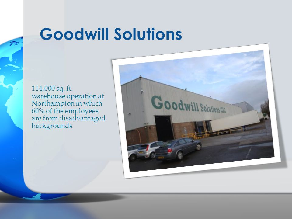 Goodwill Solutions 114,000 sq. ft. warehouse operation at Northampton in which 60% of the employees are from disadvantaged backgrounds