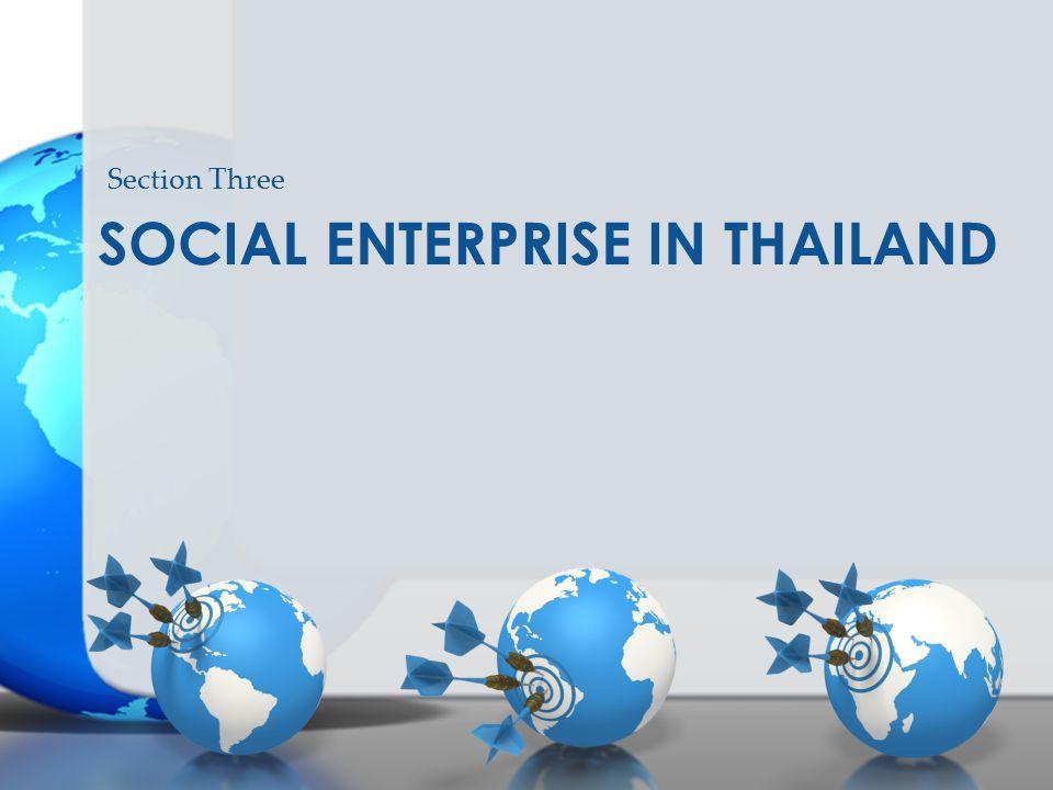 SOCIAL ENTERPRISE IN THAILAND Section Three