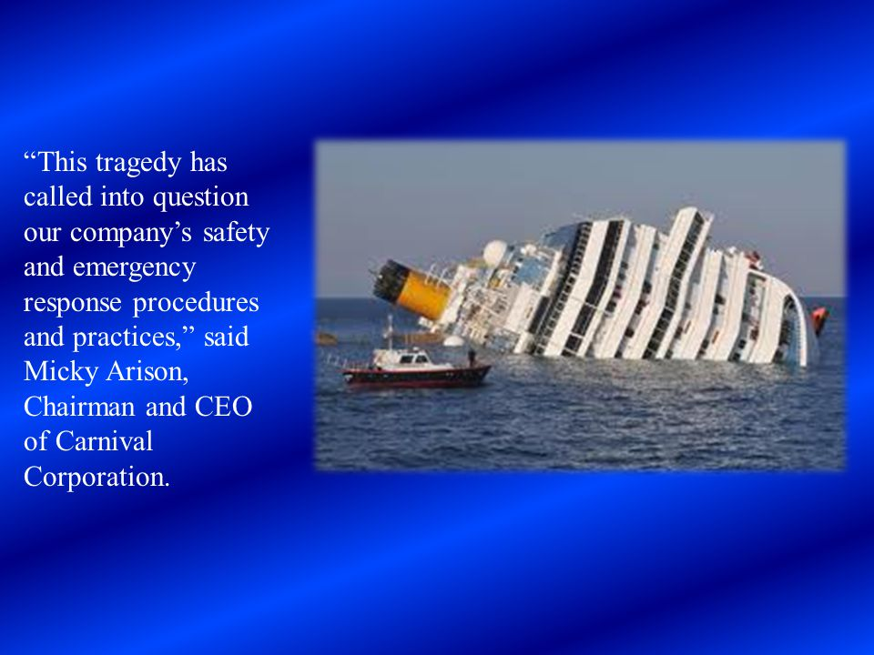"""""""This tragedy has called into question our company's safety and emergency response procedures and practices,"""" said Micky Arison, Chairman and CEO of C"""