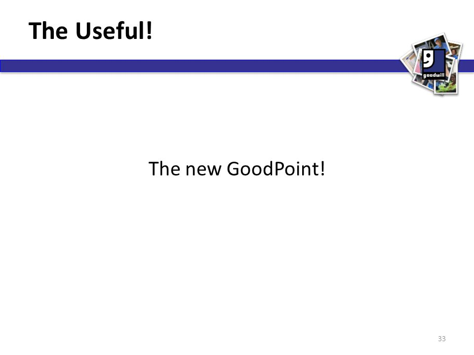 The Useful! The new GoodPoint! 33