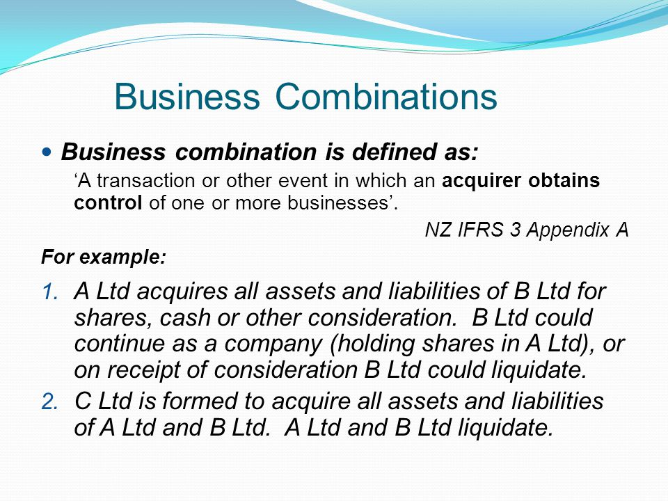 Business Cbinations Business cbination is defined as: 'A ...