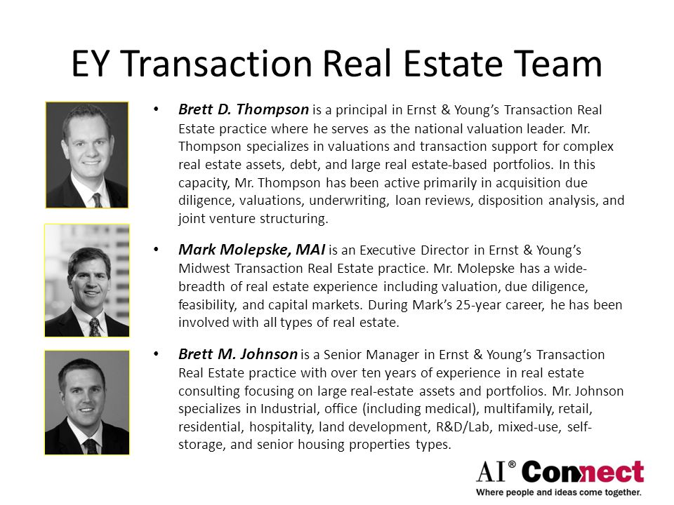 EY Transaction Real Estate Team Brett D. Thompson is a principal in Ernst & Young's Transaction Real Estate practice where he serves as the national v