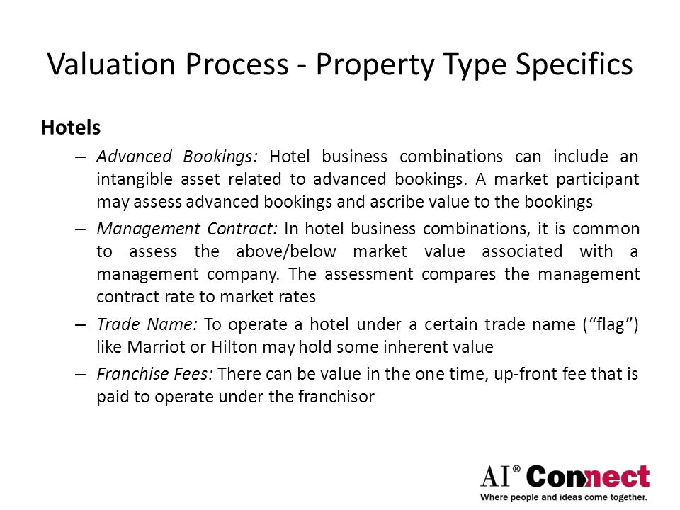 Valuation Process - Property Type Specifics Hotels – Advanced Bookings: Hotel business combinations can include an intangible asset related to advance
