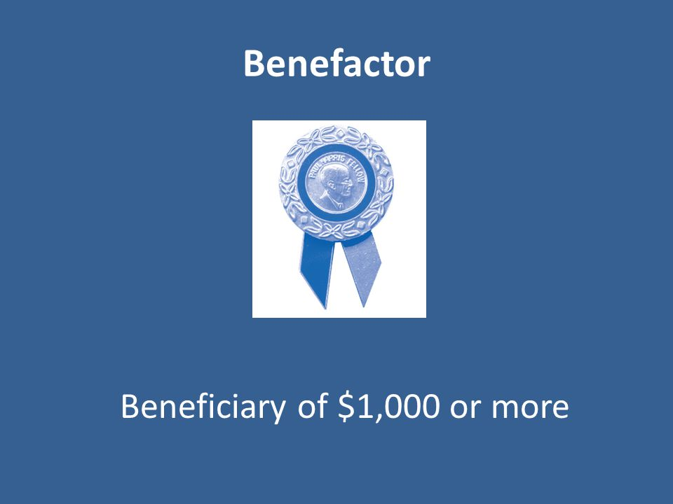 Benefactor Beneficiary of $1,000 or more