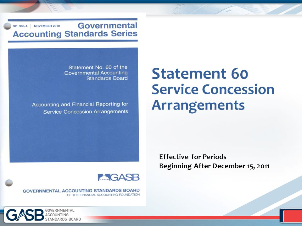 Statement 60 Service Concession Arrangements Effective for Periods Beginning After December 15, 2011