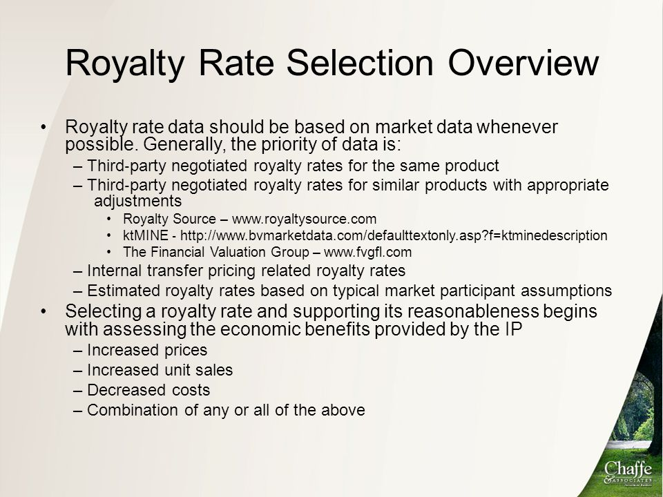 Royalty Rate Selection Overview Royalty rate data should be based on market data whenever possible. Generally, the priority of data is: – Third ‐ part