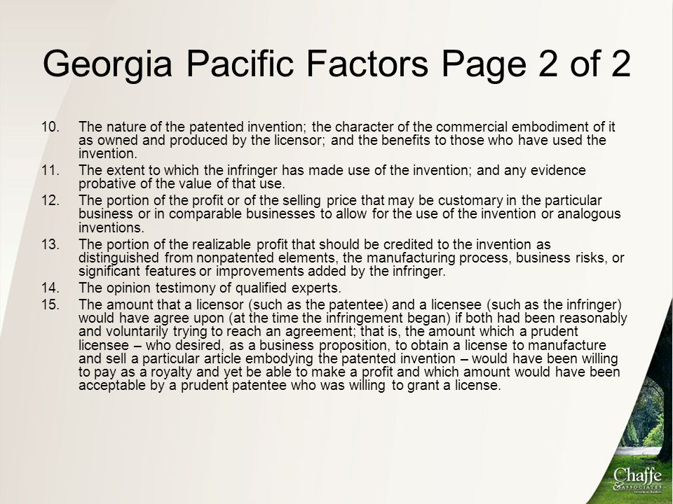 Georgia Pacific Factors Page 2 of 2 10.The nature of the patented invention; the character of the commercial embodiment of it as owned and produced by
