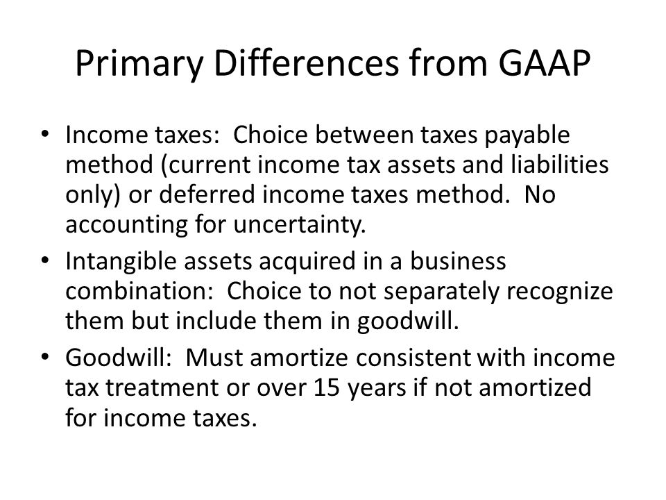 Primary Differences from GAAP Reporting of subsidiaries: Choice between consolidation or equity method for all subs.