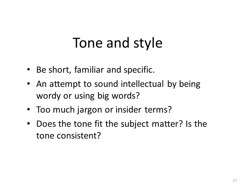 Tone and style Be short, familiar and specific.