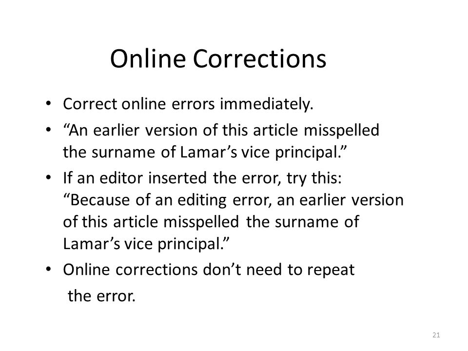 "Online Corrections Correct online errors immediately. ""An earlier version of this article misspelled the surname of Lamar's vice principal."" If an edi"