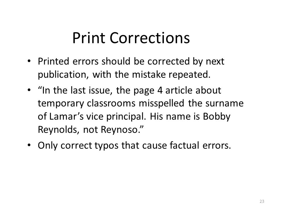 "Print Corrections Printed errors should be corrected by next publication, with the mistake repeated. ""In the last issue, the page 4 article about temp"