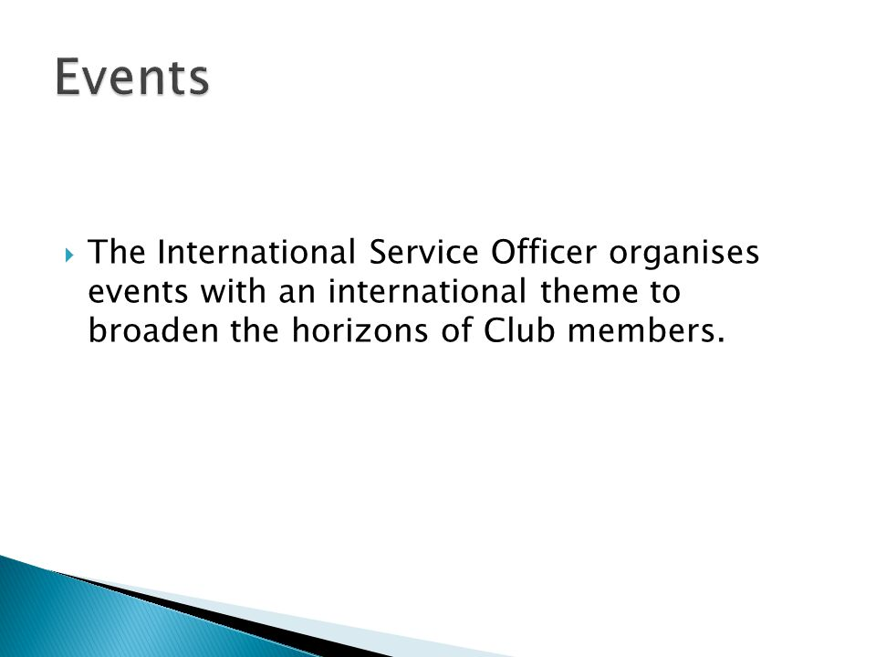  The International Service Officer organises events with an international theme to broaden the horizons of Club members.