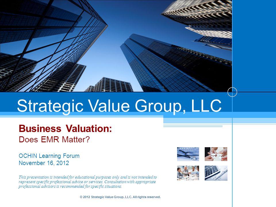 Strategic Value Group, LLC Business Valuation: Does EMR Matter.