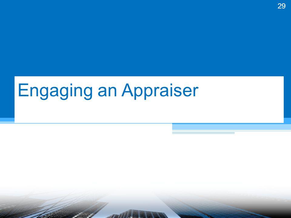 Engaging an Appraiser 29
