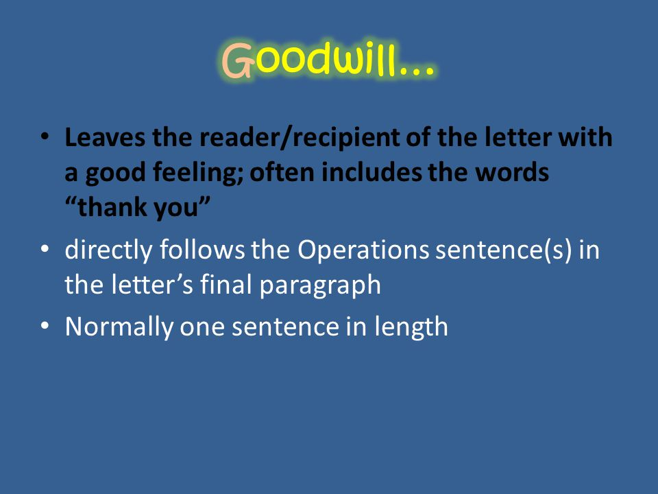 """Leaves the reader/recipient of the letter with a good feeling; often includes the words """"thank you"""" directly follows the Operations sentence(s) in the"""