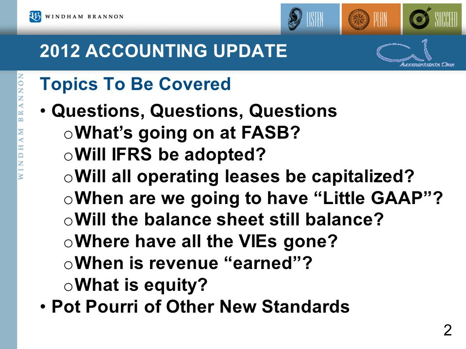 Questions, Questions, Questions o What's going on at FASB.