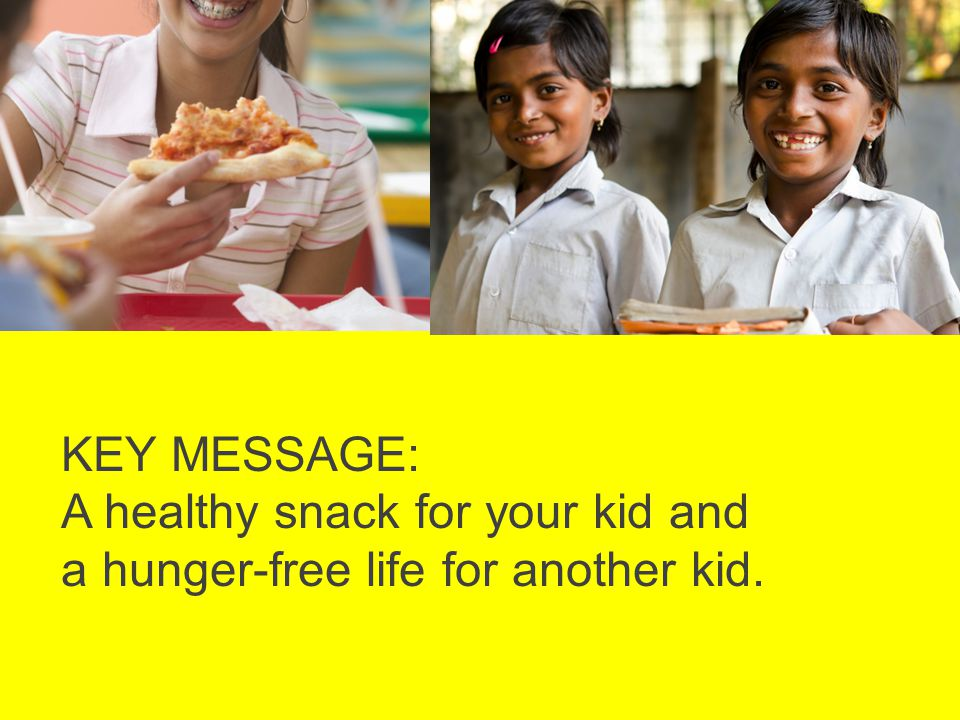 KEY MESSAGE: A healthy snack for your kid and a hunger-free life for another kid.