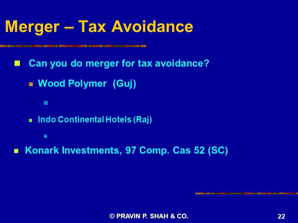 Merger – Tax Avoidance Can you do merger for tax avoidance.