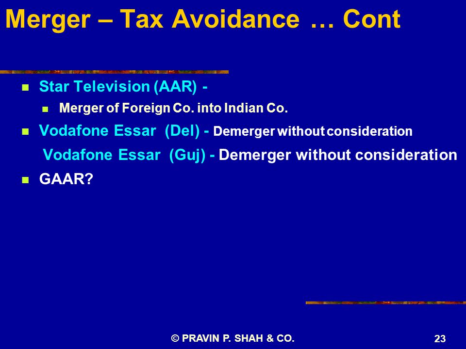 Merger – Tax Avoidance … Cont Star Television (AAR) - Merger of Foreign Co.