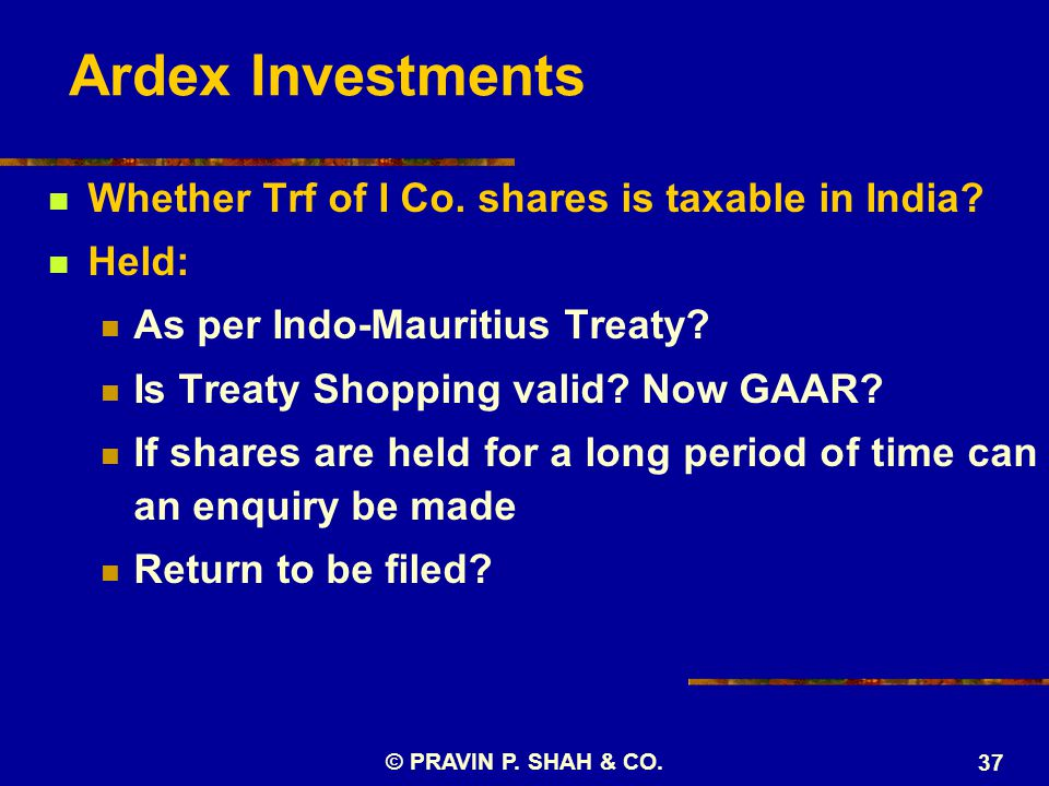 Ardex Investments Whether Trf of I Co. shares is taxable in India.