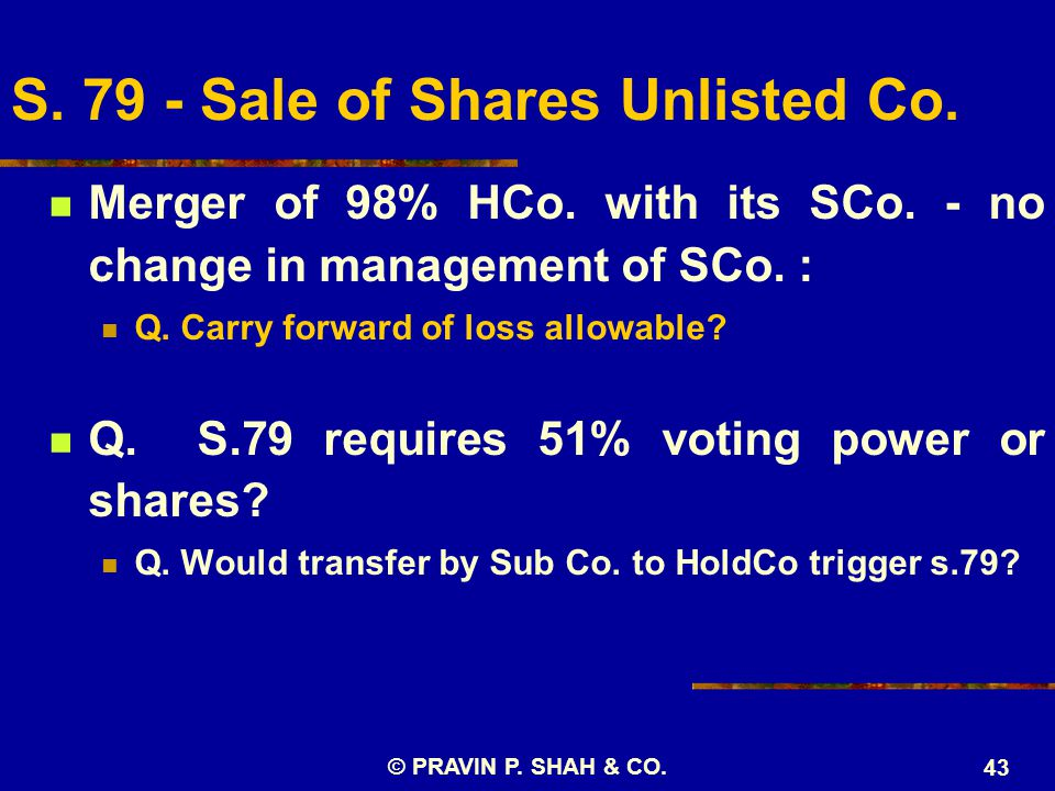 Merger of 98% HCo. with its SCo. - no change in management of SCo. : Q. Carry forward of loss allowable? Q. S.79 requires 51% voting power or shares?