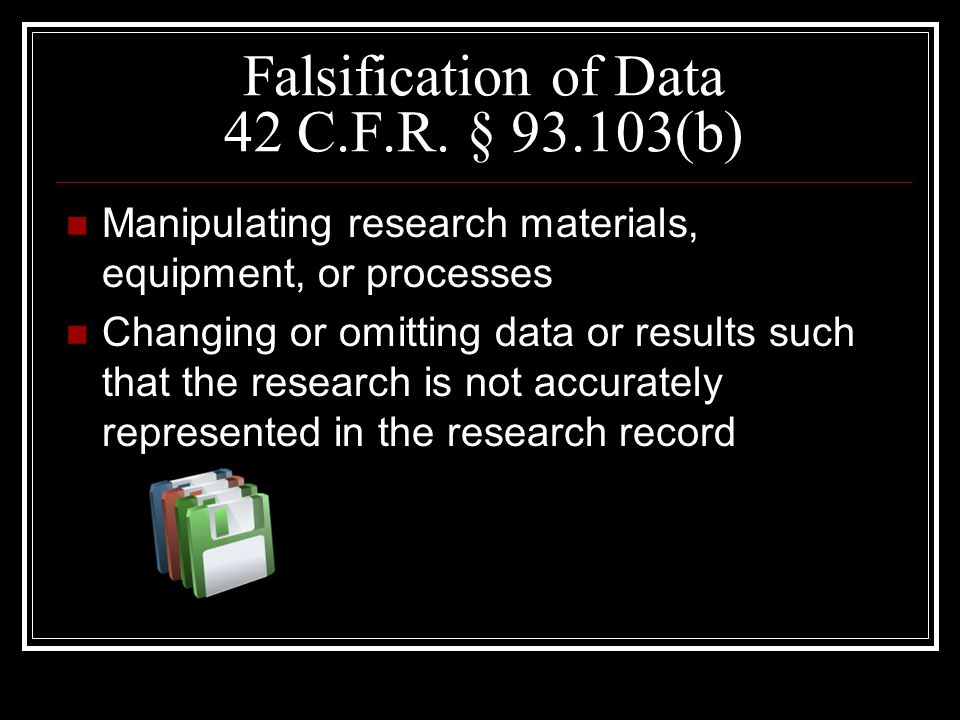 Falsification of Data 42 C.F.R.