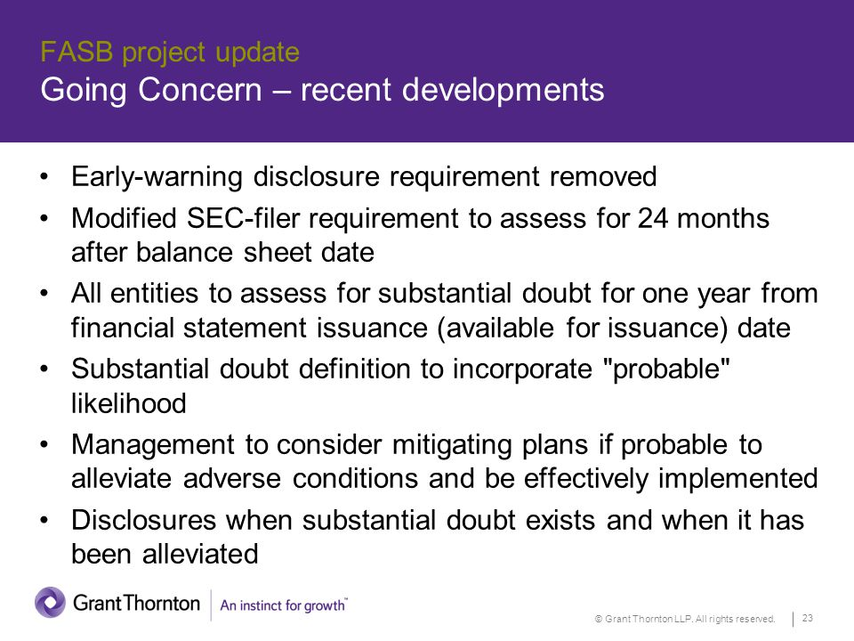 © Grant Thornton LLP. All rights reserved. 23 FASB project update Going Concern – recent developments Early-warning disclosure requirement removed Mod