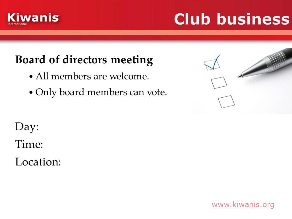 www.kiwanis.org Board of directors meeting All members are welcome.