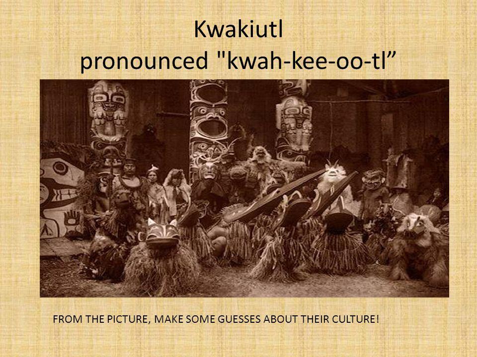 Kwakiutl pronounced