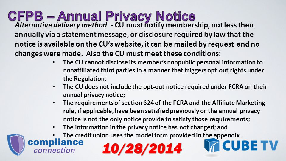 10/28/2014 Alternative delivery method - CU must notify membership, not less then annually via a statement message, or disclosure required by law that the notice is available on the CU's website, it can be mailed by request and no changes were made.