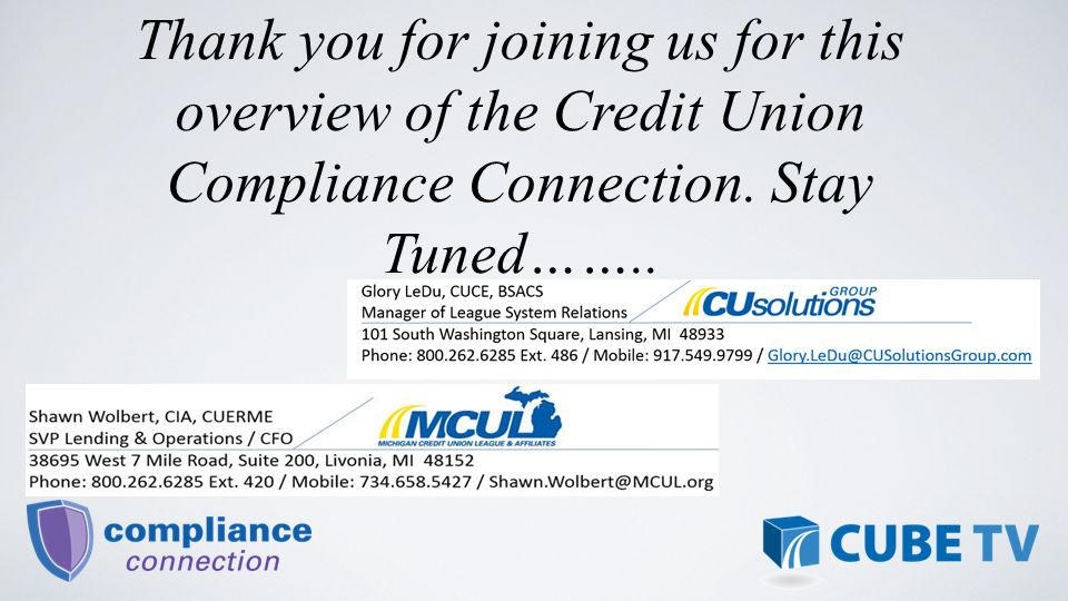 Thank you for joining us for this overview of the Credit Union Compliance Connection.