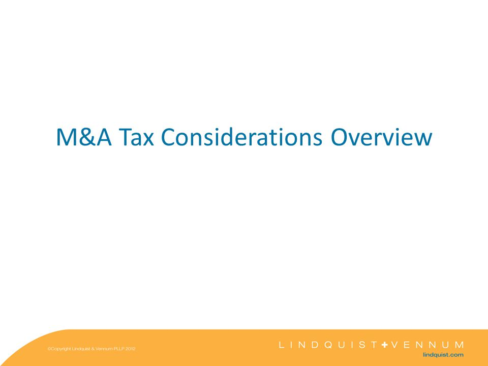Tax Due Diligence Process Tax Structuring Considerations and Deal Elements Drafting/Implementation Tax Reporting