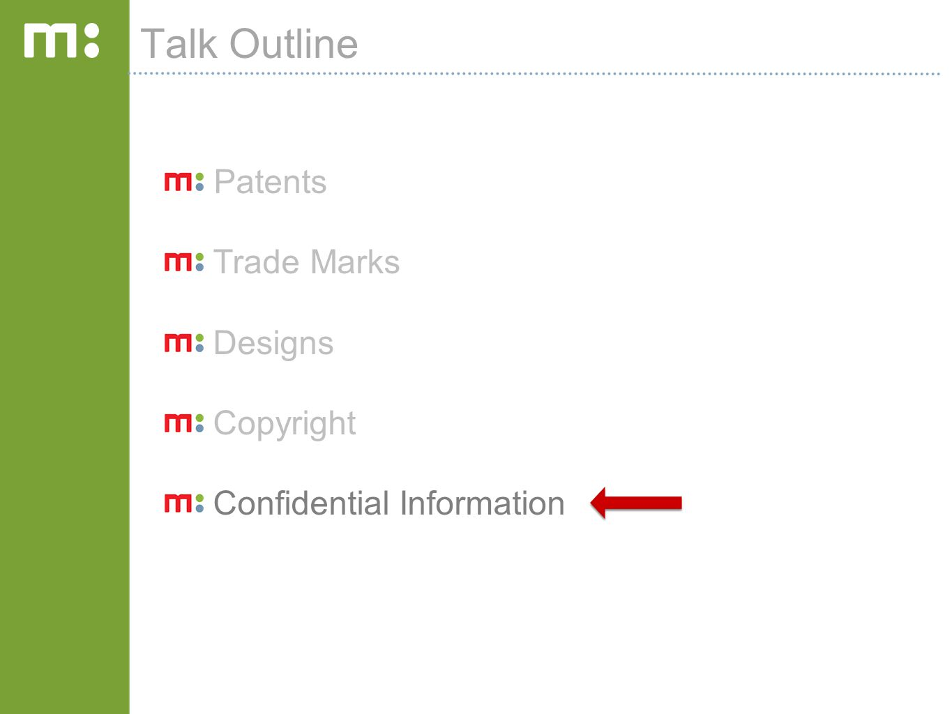 Talk Outline Patents Trade Marks Designs Copyright Confidential Information