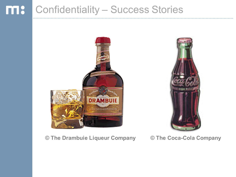 Confidentiality – Success Stories © The Drambuie Liqueur Company© The Coca-Cola Company