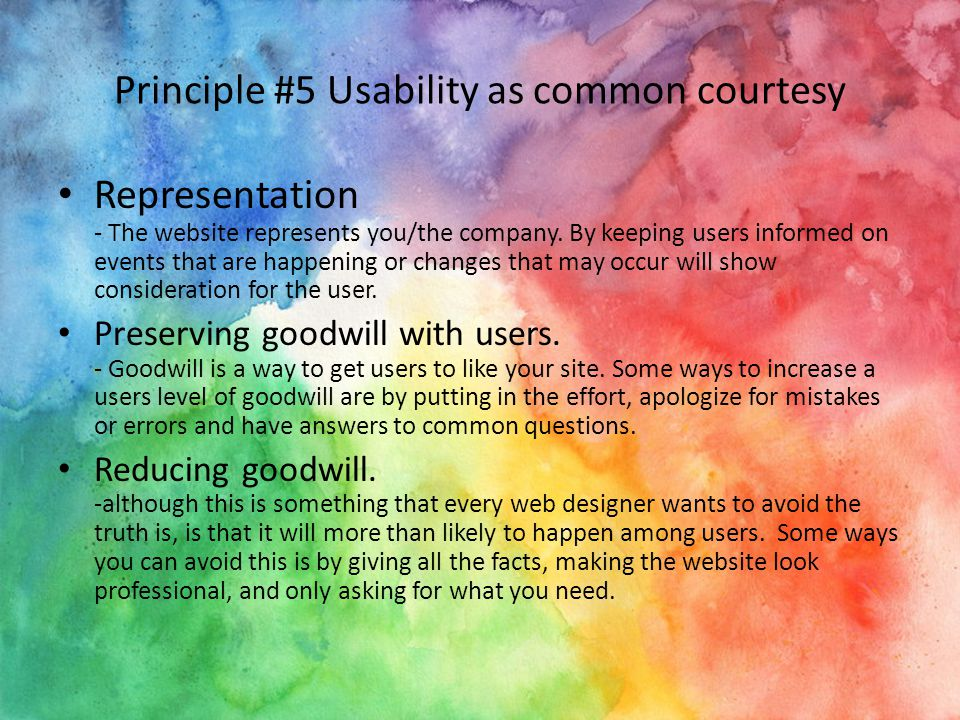 Principle #5 Usability as common courtesy Representation - The website represents you/the company.