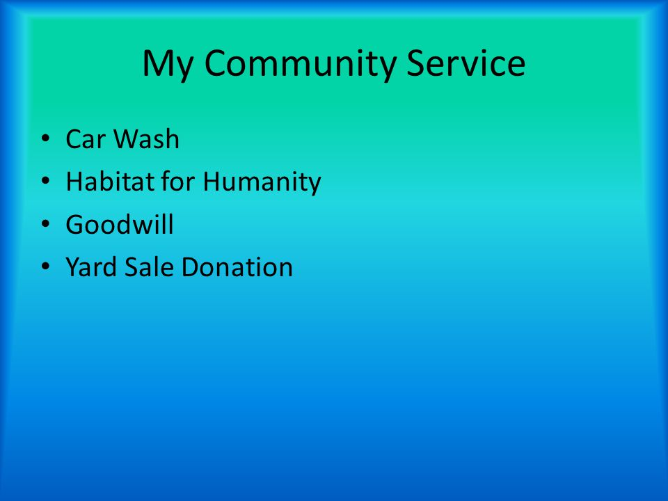 My Community Service Car Wash Habitat for Humanity Goodwill Yard Sale Donation
