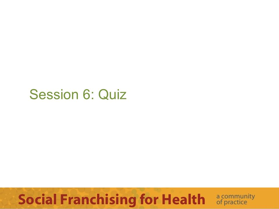 Session 6: Quiz