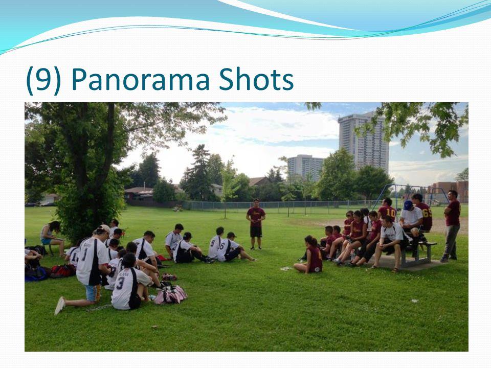 (9) Panorama Shots