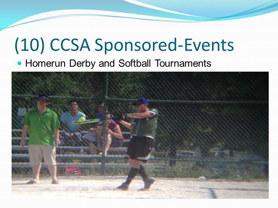 (10) CCSA Sponsored-Events Homerun Derby and Softball Tournaments