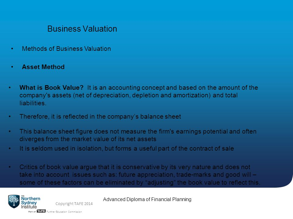 TAFE NSW -Technical and Further Education Commission Advanced Diploma of Financial Planning Copyright TAFE 2014 Business Valuation Also, practices that are fully computerized (i.e.