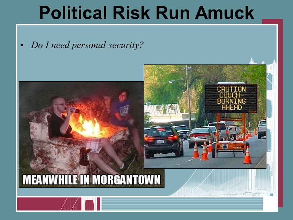 Political Risk Run Amuck Do I need personal security