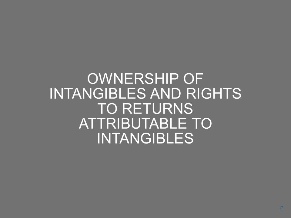OWNERSHIP OF INTANGIBLES AND RIGHTS TO RETURNS ATTRIBUTABLE TO INTANGIBLES 17
