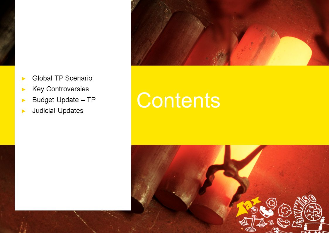 Contents ► Global TP Scenario ► Key Controversies ► Budget Update – TP ► Judicial Updates