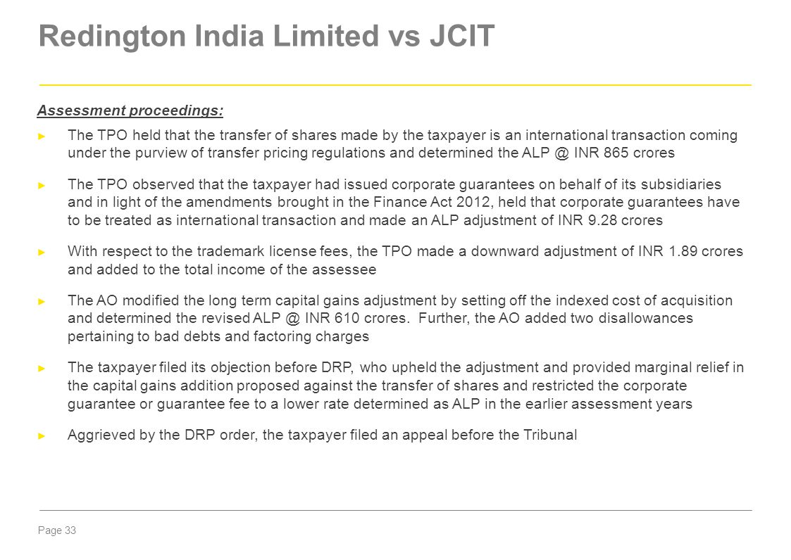 Page 33 Redington India Limited vs JCIT Assessment proceedings: ► The TPO held that the transfer of shares made by the taxpayer is an international tr