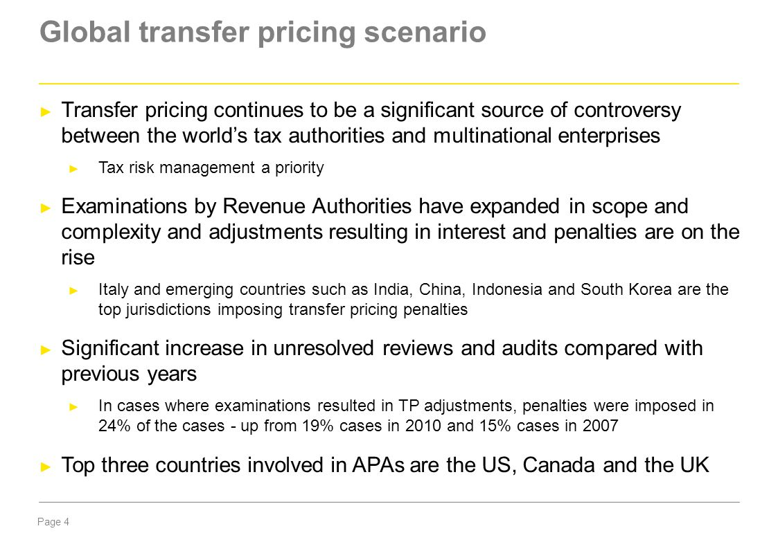 Page 4 Global transfer pricing scenario ► Transfer pricing continues to be a significant source of controversy between the world's tax authorities and