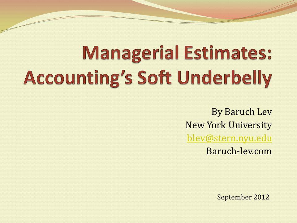 By Baruch Lev New York University blev@stern.nyu.edu Baruch-lev.com September 2012