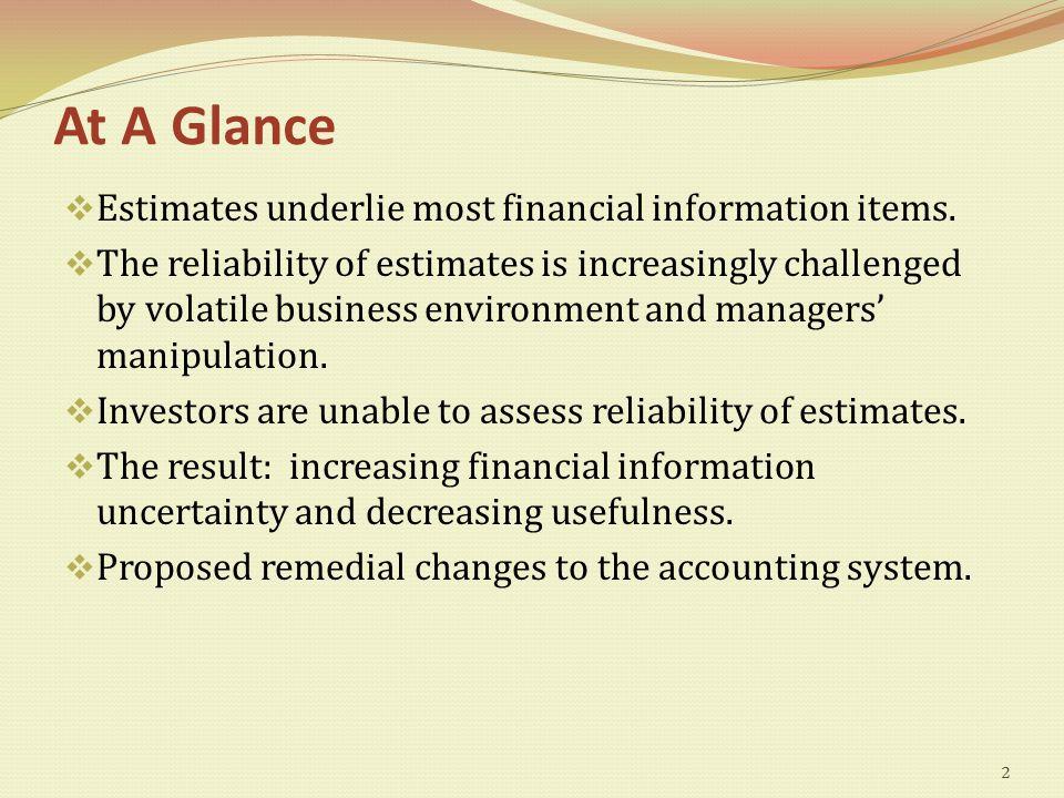 At A Glance  Estimates underlie most financial information items.