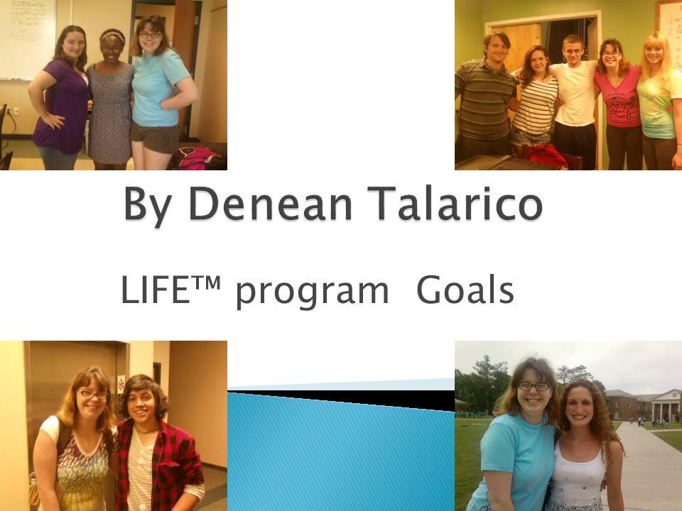 LIFE™ program Goals