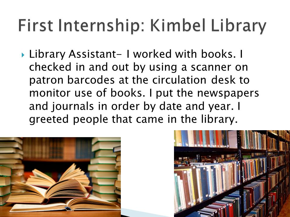  Library Assistant- I worked with books.